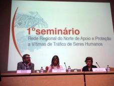 1º Seminário da Rede Regional do Norte de Apoio e Protecção a Vítimas de Tráfico de Seres Humanos